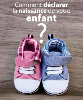 Comment déclarer la naissance de votre enfant ?
